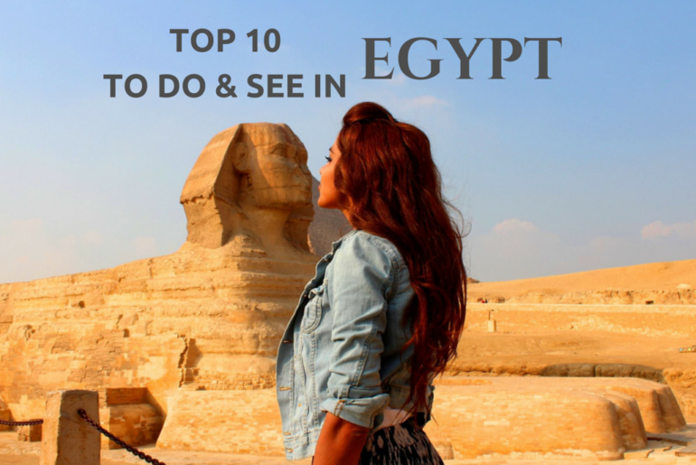 Top 10 Things To Do & See in Egypt [Travel]