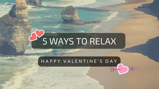 5 ways to relax on valentines day